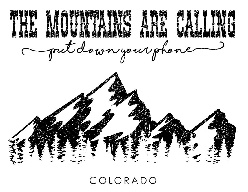 The Mountains Are Calling - put down your phone